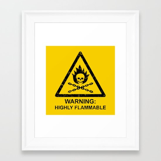 Warning: Highly Flammable Framed Art Print
