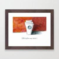 Not before my latte Framed Art Print
