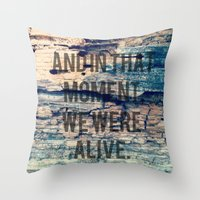 And In That Moment, We W… Throw Pillow