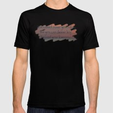 You cannot erase yesterday, but you can choose how  you paint your tomorrow. SMALL Mens Fitted Tee Black