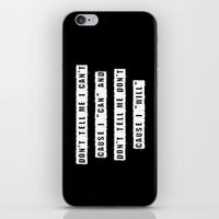 Don't tell me I can't, cause I can and don't tell me don't cause I will (on Black) iPhone & iPod Skin