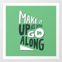Make It Up As You Go Alo… Art Print