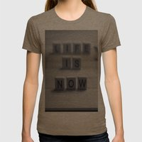 Life. Is. Now. Womens Fitted Tee Tri-Coffee SMALL