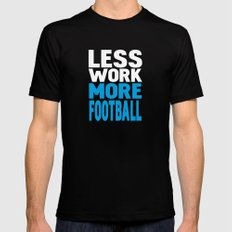 Less work more football Mens Fitted Tee Black SMALL