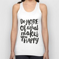 Do More Of What Makes You Happy Unisex Tank Top