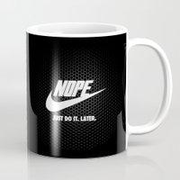 Nope – Just Do It. Later. Mug