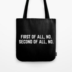 First Of All, No Funny Quote Tote Bag