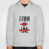 Drunk in Love Hoody