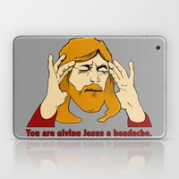 You're giving Jesus a headache. Laptop & iPad Skin