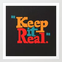 Keep It Real Art Print