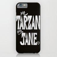 ME TARZAN YOU JANE. iPhone 6 Slim Case