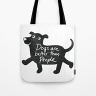 Dogs Are Better Than Peo… Tote Bag