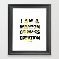 I Am A Weapon Of Mass Cr… Framed Art Print