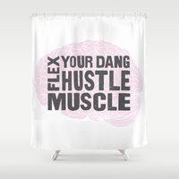 Flex Your Dang Hustle Muscle Shower Curtain