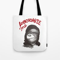 Lobotomize me. Tote Bag