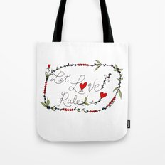 Let Love Rule Tote Bag
