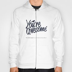 You're Awesome Hoody