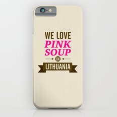 We Love Pink Soup In Lit… iPhone 6 Slim Case