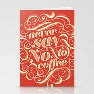 Never Say No To Coffee Stationery Cards