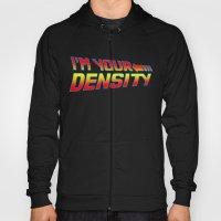 I'm Your Density Hoody