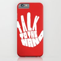 Talk To The Hand iPhone 6 Slim Case