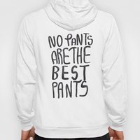 No Pants are the Best Pants  Hoody