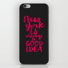 New York Is Always A Goo… iPhone & iPod Skin