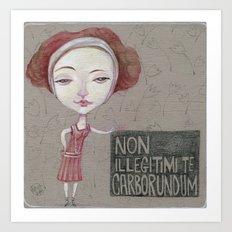 non illegitimi te carborundum Art Print