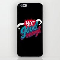 Not Good Enough iPhone & iPod Skin