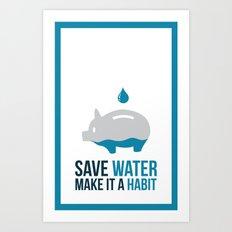 SAVE WATER Art Print
