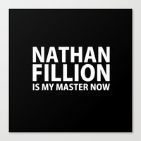 Nathan Fillion Is My Mas… Canvas Print