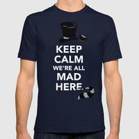 Keep Calm, We're All Mad Here Mens Fitted Tee Navy SMALL