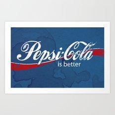 PEPSI IS BETTER G•DDAMMIT! Art Print