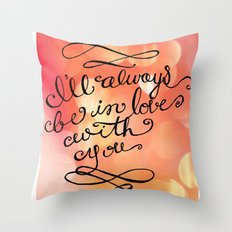 I Will Always Love You - Hand lettered calligraphy quote Throw Pillow