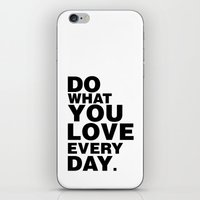 Do What You Love Everyda… iPhone & iPod Skin