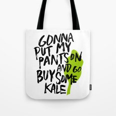 Gonna Put My Pants On An… Tote Bag