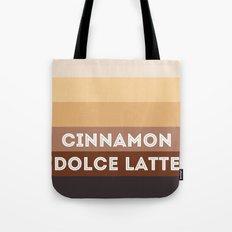Cinnamon dolce latte Tote Bag