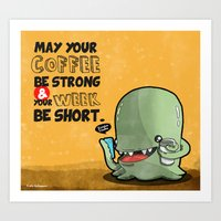 May Your Coffee Be Stron… Art Print