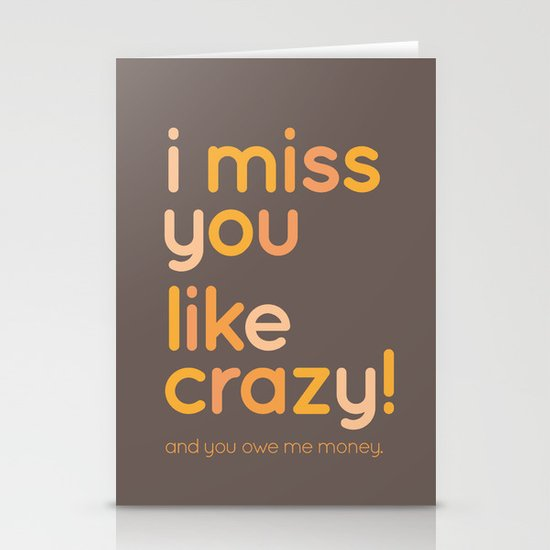 I miss you like crazy Stationery Card