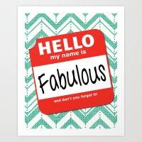 Hello My Name Is.... Fab… Art Print
