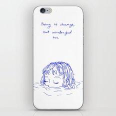 Being is Strange, But Wonderful Too iPhone & iPod Skin