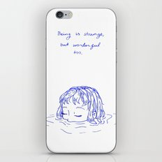 Being is Strange, But Wonderful Too iPhone & iPod Skin