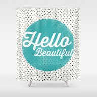 Hello Beautiful Teal Dot… Shower Curtain