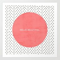 Art Print featuring HELLO BEAUTIFUL - POLKA … by Allyson Johnson
