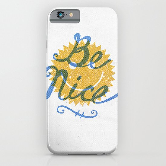 Be Nice. iPhone & iPod Case