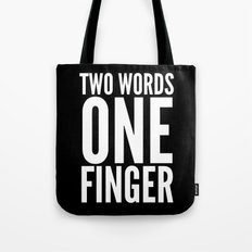 Two Words One Finger (Bl… Tote Bag