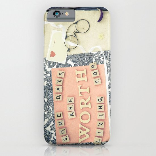 Some days are worth living for iPhone & iPod Case