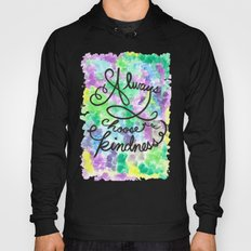 Always Choose Kindness Hoody