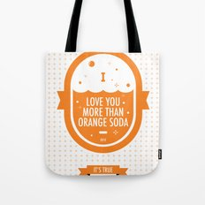 Love You More Than Orange Soda Tote Bag
