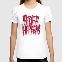 Stuff Happens Womens Fitted Tee White SMALL